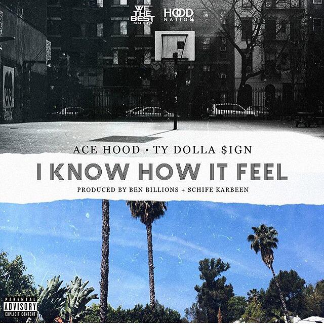 Our fam @Acehood dropped some new fire. I Know How it Feel ft. @tydollasign. #HoodNation https://t.co/9FH0btZIdQ http://t.co/X1vBeOzyiK