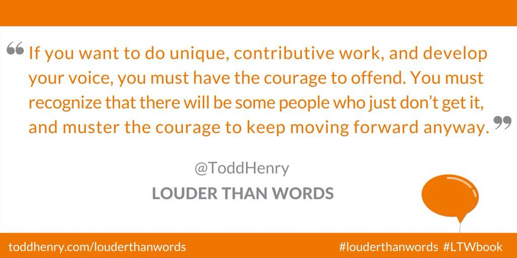 Yesterday I had an awesome moment where I embraced my courage to offend. Felt great! #louderthanwords @toddhenry http://t.co/YrrNLKewae