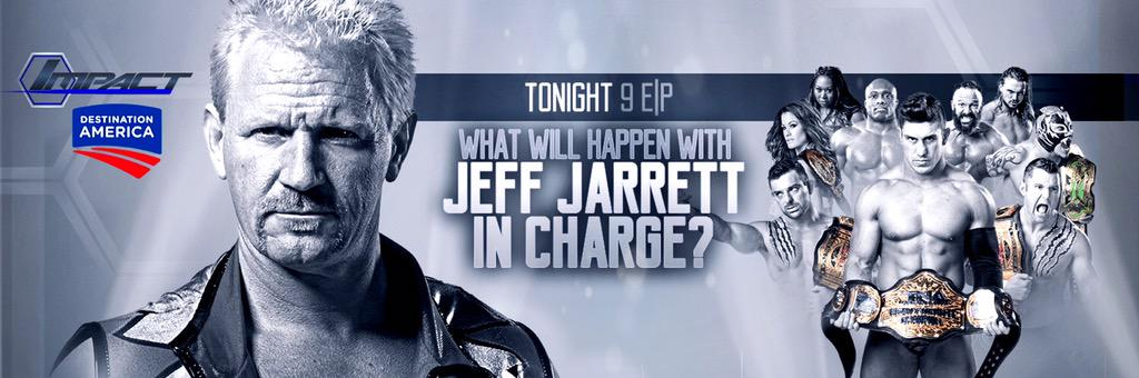 Tonight @RealJeffJarrett is in charge of IMPACT!  History will be made! #TNAvsGFW http://t.co/8X7VnNUsb4