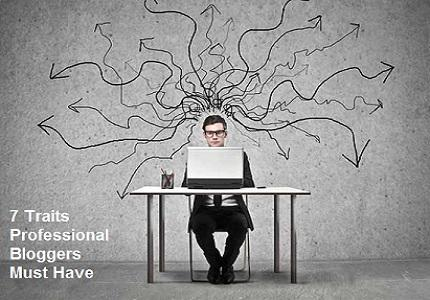 7 Traits Professional Bloggers Must Have - http://t.co/aRkG632vmC .... #blogging http://t.co/14Izod2bsP
