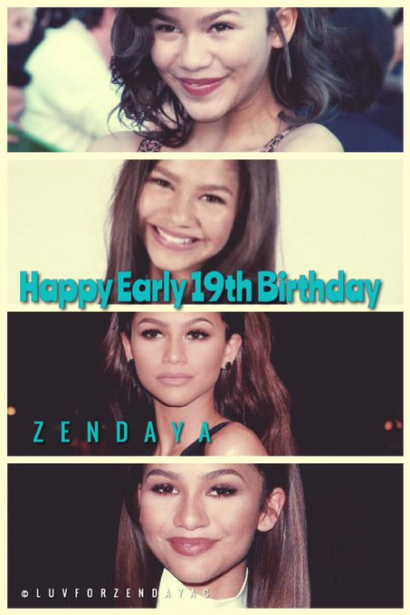 Happy Early 19th Birthday to Zendaya   ( all though it\s next month )