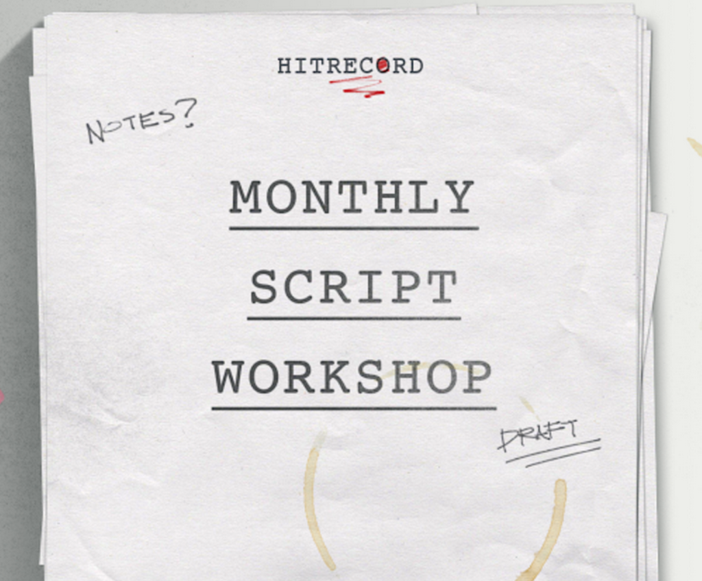 RT @hitRECord  Wanna work on a script w/ us? Come be a part of our #MonthlyScriptWorkshop -- http://t.co/L7BaODFVx3 http://t.co/lJBhqnX5ZH