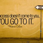 """Success doesnt come to you, you go to it."" ~ Marva Collins #quote #leadership #inspiration http://t.co/BqzXtjqdQp"