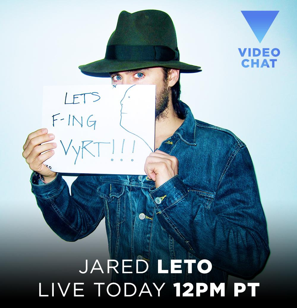 RT @VyRT: It's nearly TIME! Join @JaredLeto for LIVE video chat, open to ALL, in just a few minutes: http://t.co/iQ3GcOgyOT http://t.co/A2E…