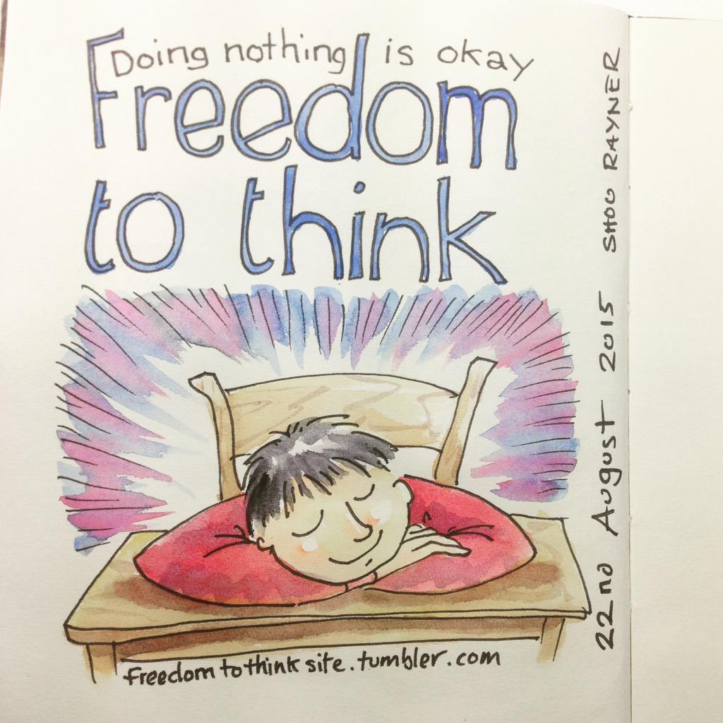 Freedom to think - doing nothing is okay. #shooraynerdrawingaday #iamfree2think http//freedomtothinksite.tumblr.com http://t.co/WgZWggWKaX