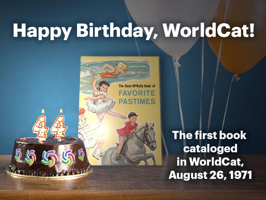Happy 44th Birthday, WorldCat! Thanks to all the librarians who contributed to its 347 million+ records! http://t.co/5zdOx3LImQ