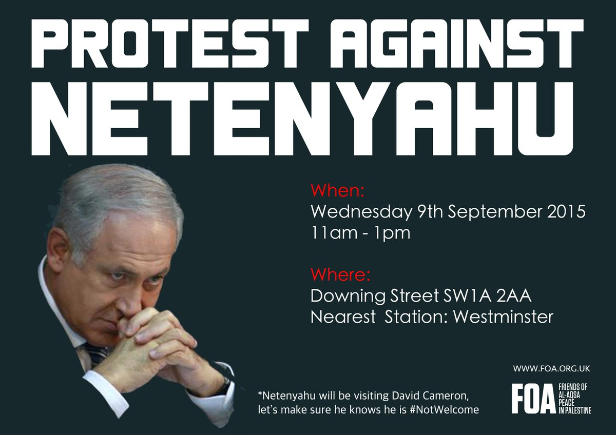 Protest against Netenyahu's Visit to the UK Wed 9th Sept 11am-1pm Downing St Nearest Station Westminster #NotWelcome http://t.co/vMk2kOacgs