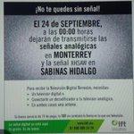 24 de Septiembre, último día de la Televisión Analógica en Monterrey. No te quedes sin ver @multimediostv http://t.co/RL8oVRGRGt