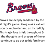 The Atlanta Braves are deeply saddened by the loss of an incredibly passionate Braves fan. Full statement: http://t.co/1980DQp1Lg