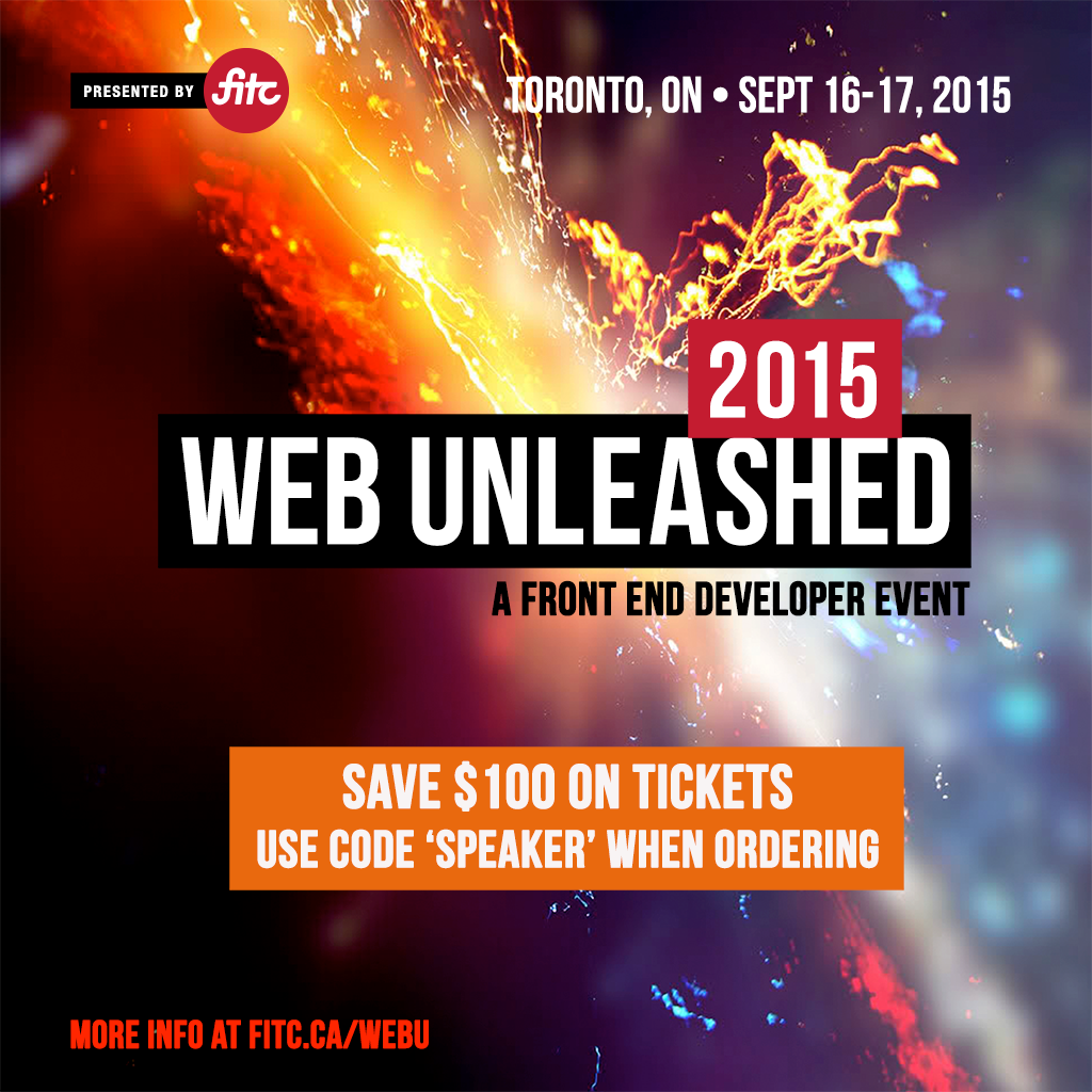Come see me speak @FITC's Web Unleashed in #Toronto! Save $100 with code 'speaker': http://t.co/CbWs5bKZRI #WebU http://t.co/oPO6VD4XIT