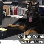 I know our K9 Unit Training Pgm is extensive, but this ... ? #FutureGuestTweeter? #happymonday http://t.co/Pz8IU7KVXs http://t.co/Wjy8SOAk82