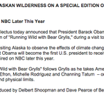 """Some further details from NBC on Obamas appearance on """"Running Wild with Bear Grylls"""" http://t.co/1bKc2r0tSY"""