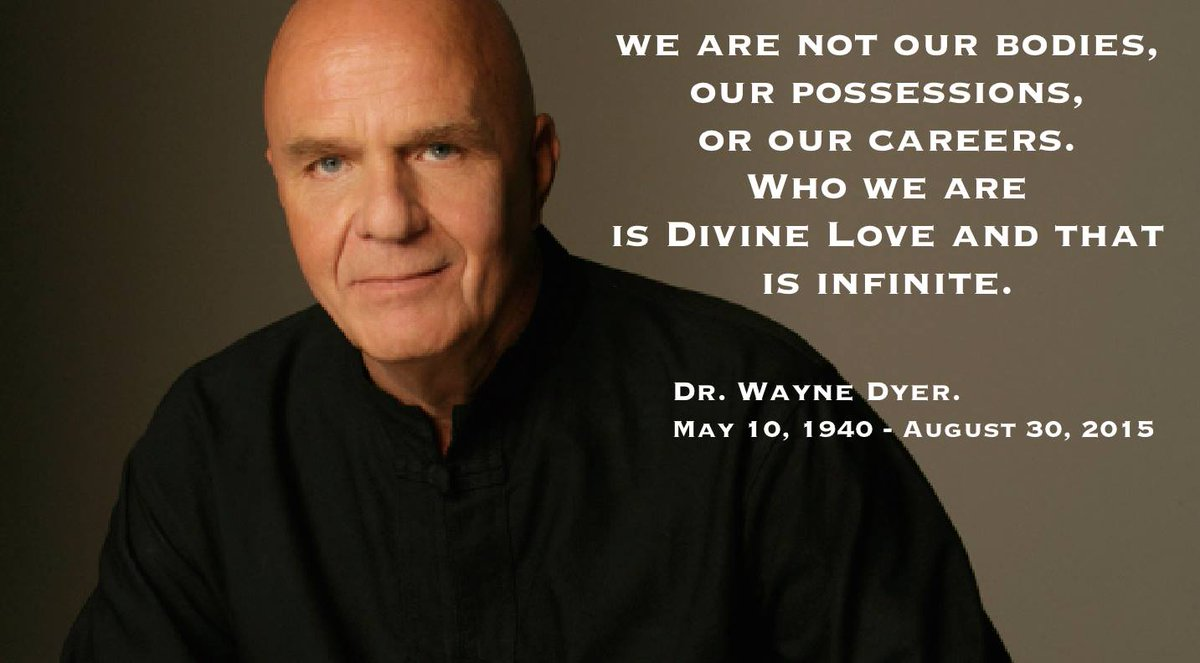 #WayneDyer was a brilliant man & thinker, a sincere friend, & a true inspiration.  His legacy & soul will live on. http://t.co/pgGVr0Fvzb