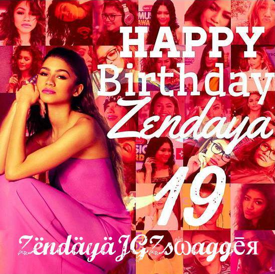 Happy Birthday My Baby   My Zendaya my idol My everything