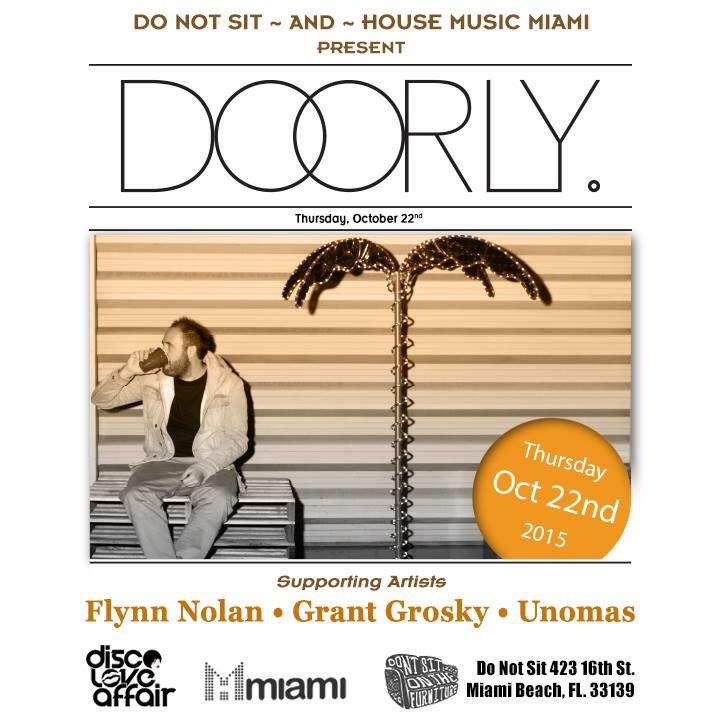 We are very proud to welcome back to #Miami Mr. @doorlydj Thursday, October 22nd @donotsit_!  http://t.co/Z6BN2ww2Js http://t.co/giqcooCuR5