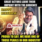 RT @cineloka: Happy Birthday Wishes to the Veteran, Super Talented Versatile Actor,