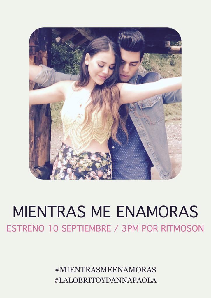 Video estreno: #MientrasMeEnamoras con @DannaPaola 10 Septiembre 3pm por @RitmosonOficial ¡RT! http://t.co/1VbIzE76N3