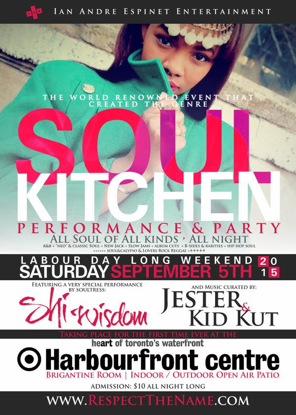 SOUL KITCHEN LABOUR DAY SATURDAY Sept 5th @HarbourfrontTO !!! Indoor/Outdoor w/ @thisisjester @shiwisdom + ME  $10 http://t.co/uIfb2JLMcn