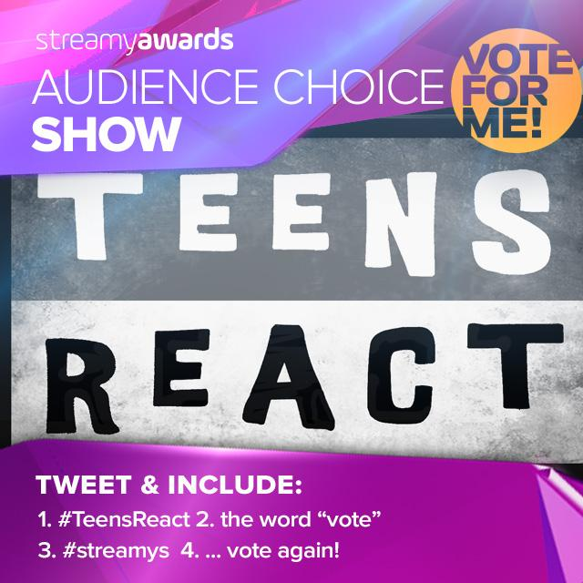 #TeensReact fans - RT this! It counts as a vote for the show to win the audience choice award for the #Streamys! http://t.co/Y3kCY37RtO