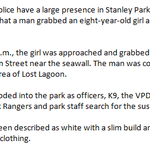 #Vancouver police: reported abduction attempt this morning in Stanley Park http://t.co/XgRlGcmpji