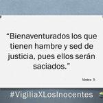 #Venezuela Bienaventurados los que tienen hambre y sed de justicia, pues ellos serán saciados.#Vigiliaxlosinocentes http://t.co/z4IB9Um6JF