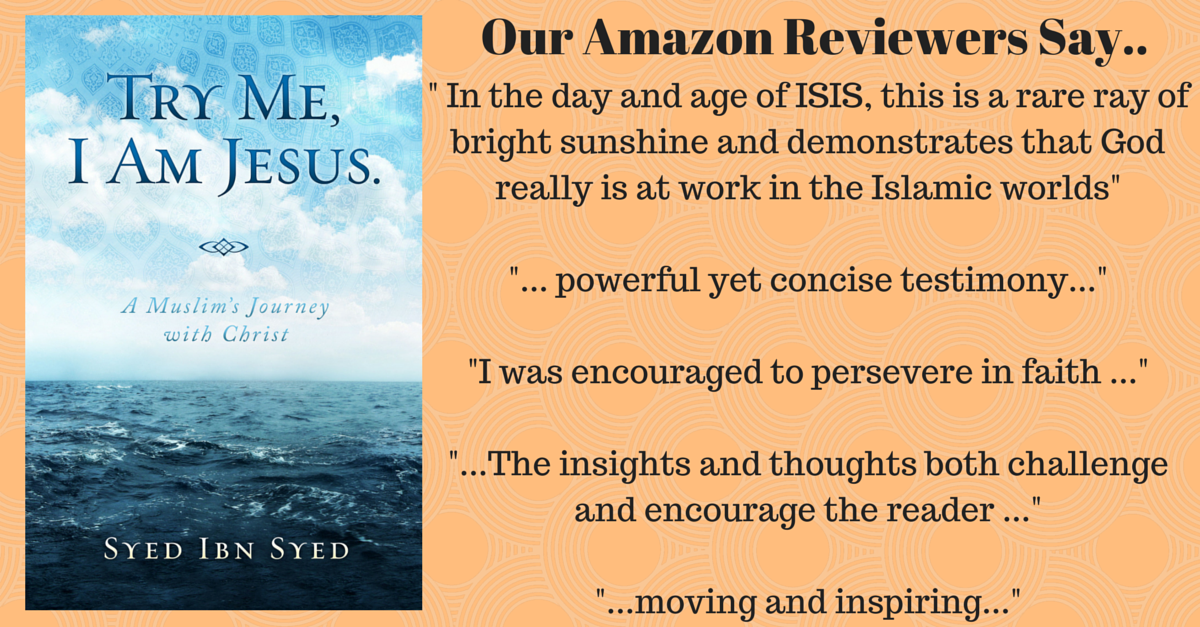"""""""Try Me, I am Jesus - A Muslim's journey with Christ"""" by Syed Ibn Syed - Available at tp://goo.gl/rgKLrG http://t.co/2WzkBtPIkU"""