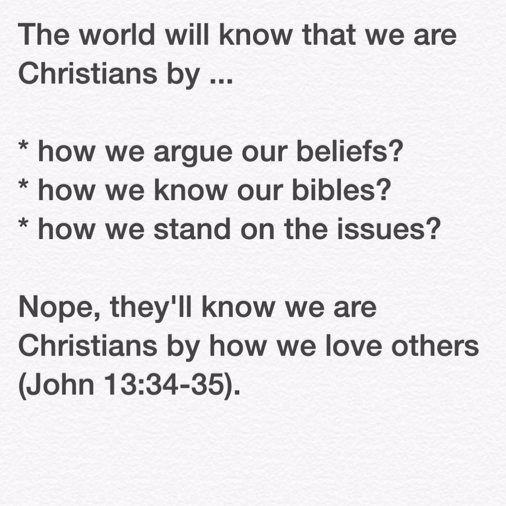 How will the world know that we are Christians?? http://t.co/JrI5DrTrT3
