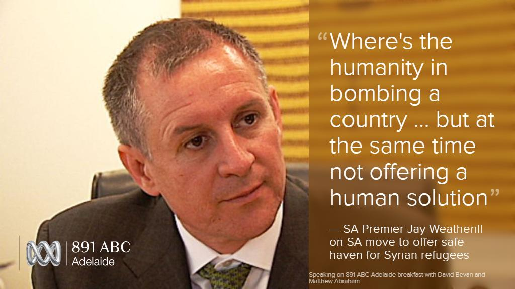 "SA talking to NSW to offer ""safe haven"" to Syrians. @JayWeatherill tells 891 breakfast. http://t.co/KUVxC1zVnc http://t.co/YsvttJyuSM"