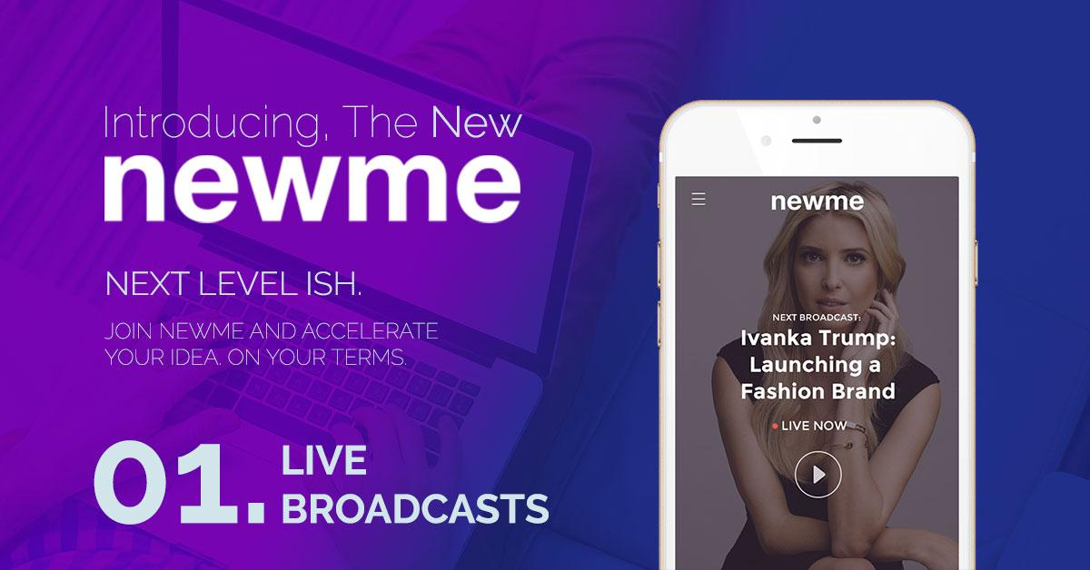 3 reasons to join NewME for free for our relaunch: #1 live broadcasts w/ exciting speakers like @IvankaTrump +more! http://t.co/uLUhG2FFFY