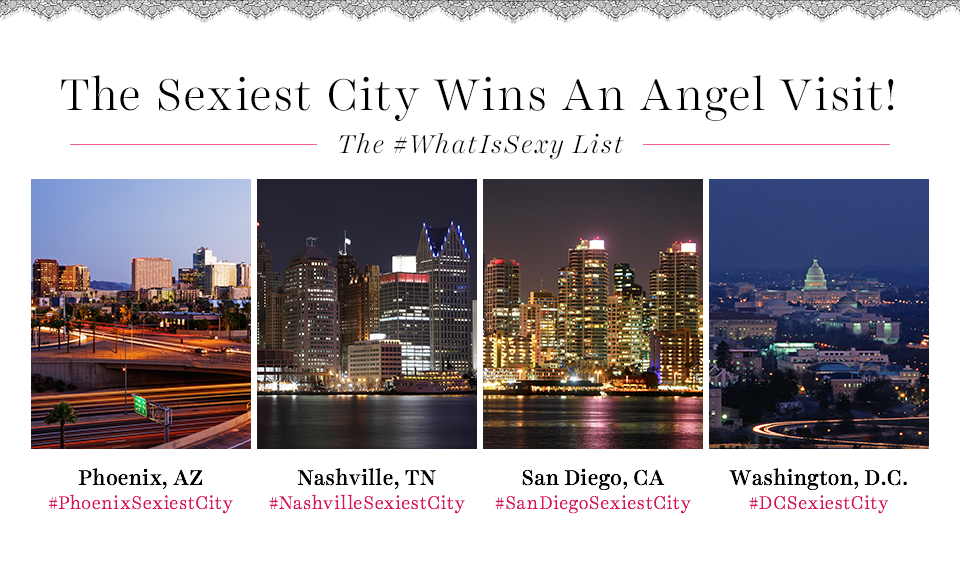 We want YOU—to tell us which city deserves an Angel visit! VOTE using your city's hashtag! #WhatIsSexy http://t.co/AkkaZptdCb