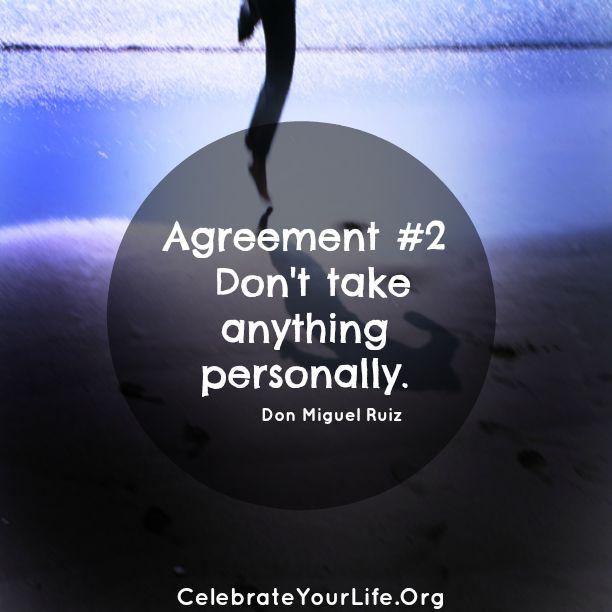 Agreement #2 - Don't take anything personally @donMiguelRuiz  #CYLPhoenix #fouragreements http://t.co/W1JCENCtcc