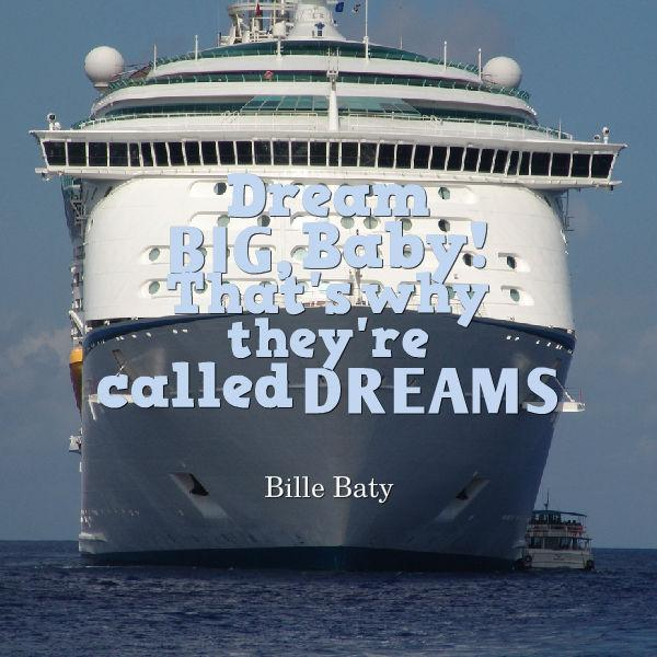 Dream big, baby! That's why they're called dreams. Bille Baty #QUOTES #Trending http://t.co/g9QCWDPMBA