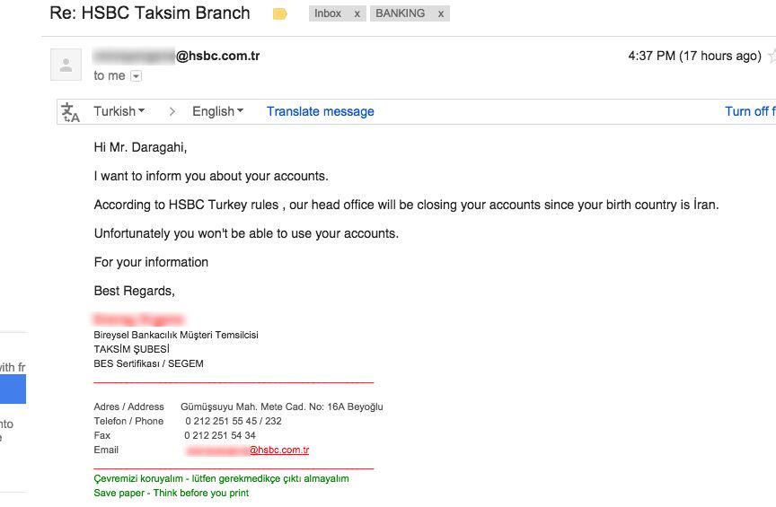 Wow, @HSBC_Group Turkey closed my account because of Iran my birthplace then confirmed discriminatory policy in email http://t.co/rVunC01zB9