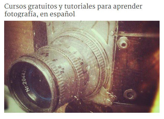 Cursos gratuitos y tutoriales para aprender fotografía, en español http://t.co/TMWOOCbvmy http://t.co/6kS8Xfnmf0