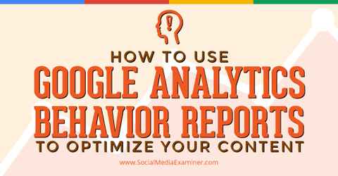 How to Use Google Analytics Behavior Reports to Optimize Your Content http://t.co/ncCfWnvckp http://t.co/oA4fIjaUq5