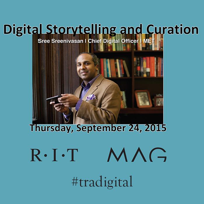 It's Happening today at RIT. Digital storytelling w/@sree - ChiefDigitalOfficer/TheMET -and 5:30 @ MAG. cc @RIT_COLA http://t.co/yXoNblWUvw