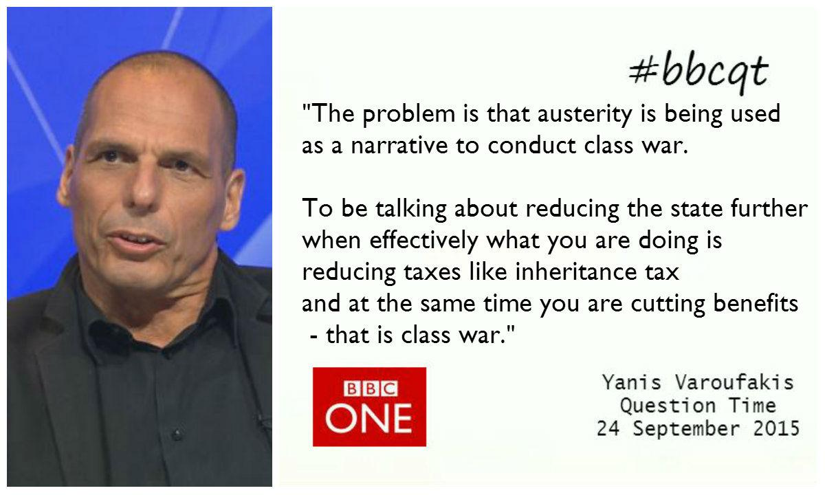 .@yanisvaroufakis says austerity is a cover-story for class war. #bbcqt http://t.co/zBHlY04WQG