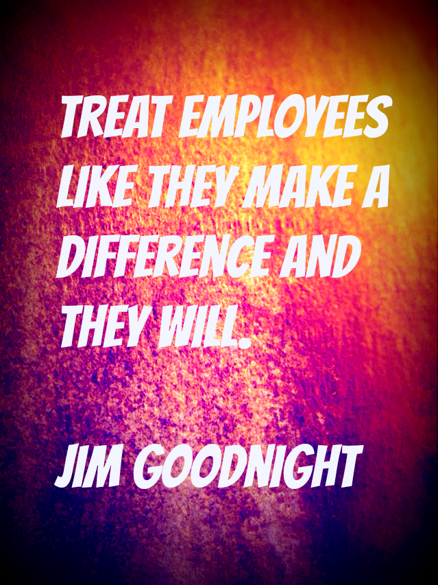 """""""Treat employees like they make a difference and they will."""" http://t.co/CLKmWnPzZg"""