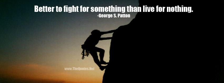 Better to fight for something than live for nothing.-George S. Patton https://t.co/wEA0ob42HT https://t.co/OoArqQS5Og #motivationalquotes