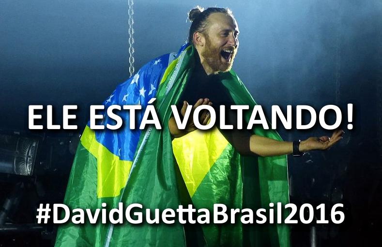 Atenção, Nação! David Guetta retorna ao Brasil em Janeiro de 2016. Programe-se!!! #DavidGuettaBrasil2016 #DavidGuetta http://t.co/sUYvpderL0