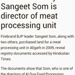 BJP rioter MLA Sangeet Som is a director in a meat processing unit Al Dua which process mutton & beef. http://t.co/FAbAknLGHb