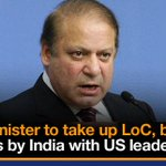 PM Nawaz to take up LoC, border violations by India with US leadership http://t.co/vwmqcbGzrg http://t.co/yll8YDCZOw