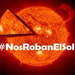 No dejemos que este gobierno nos robe también el Sol. Que las redes se inunden de este TT #NosRobanElSol http://t.co/BqYlP45hi4