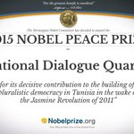 BREAKING NEWS The 2015 Peace #NobelPrize is awarded to the National Dialogue Quartet in Tunisia http://t.co/3O9jzwBK08