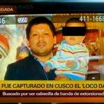 Loco Darwin: capturan en Cusco a cabecilla de banda de extorsionadores ► http://t.co/l67Fo8Ay9W http://t.co/D0XgX3Ro77