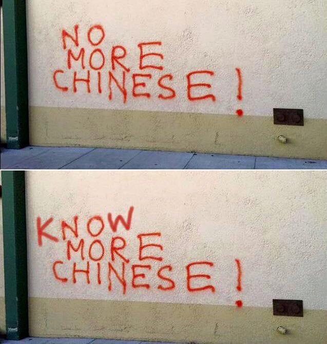 How to counter racism.  From NO MORE CHINESE to KNOW MORE CHINESE. http://t.co/bhFEeakosE