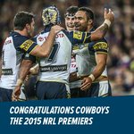 THE @nthqldcowboys HAVE DONE IT! 2015 @NRL Premiers! The Cowboys first EVER Premiership - What. A. Finish! http://t.co/V1BMCKsCPU