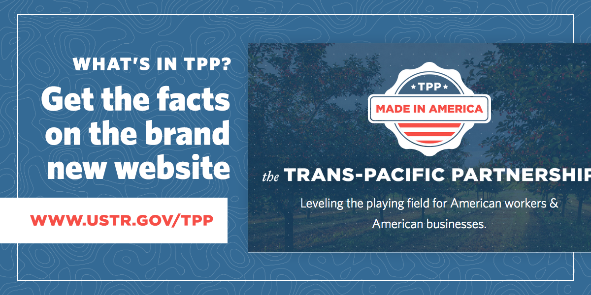What's in the Trans-Pacific Partnership? Get the facts on the brand new website http://t.co/NinJT2rXMB #LeadOnTrade http://t.co/n7HxyBTMX1