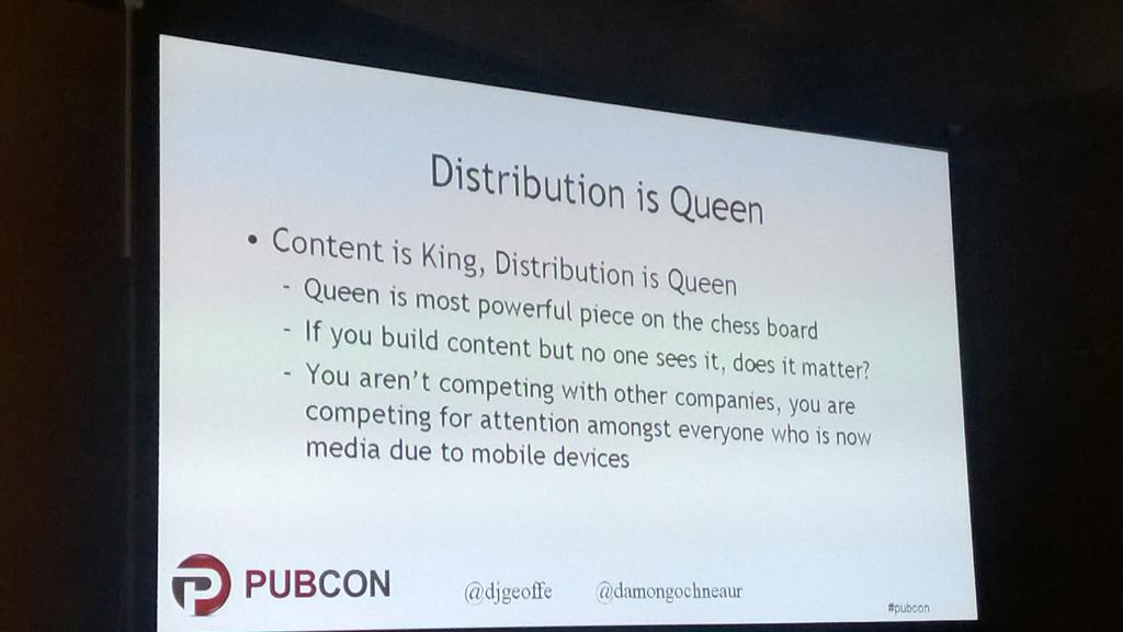 """Content is king and distribution is queen."" Love @djgeoffe's chess analogy. #pubcon @bingads http://t.co/WtzRfHb0WR"