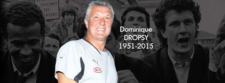 Une énorme tristesse. Dominique Dropsy est décédé au petit matin. #DropsyForEver http://t.co/l1th5Ekhxw